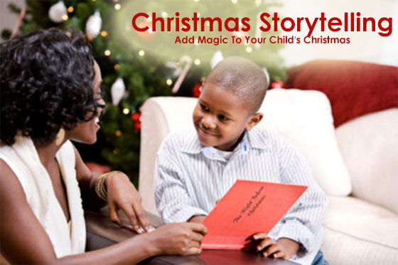 Christmas Storytelling - Add Magic To Your Child's Christmas