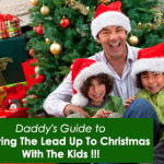 Daddy's Guide to Surviving the Lead Up To Christmas With The Kids !!!