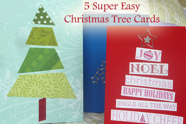 5 Super Easy Christmas Tree Cards to Make