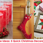 Festive Ideas: 5 Quick Christmas Decorations